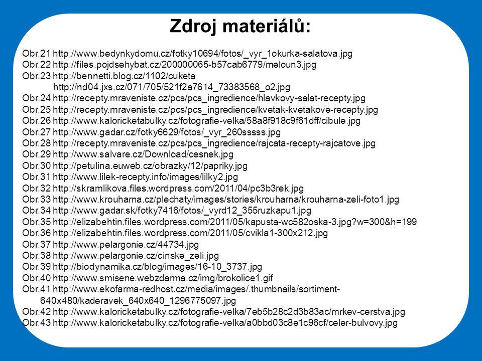 Střední škola Oselce Zdroj materiálů: Obr.21 http://www.bedynkydomu.cz/fotky10694/fotos/_vyr_1okurka-salatova.jpg Obr.22 http://files.pojdsehybat.cz/2