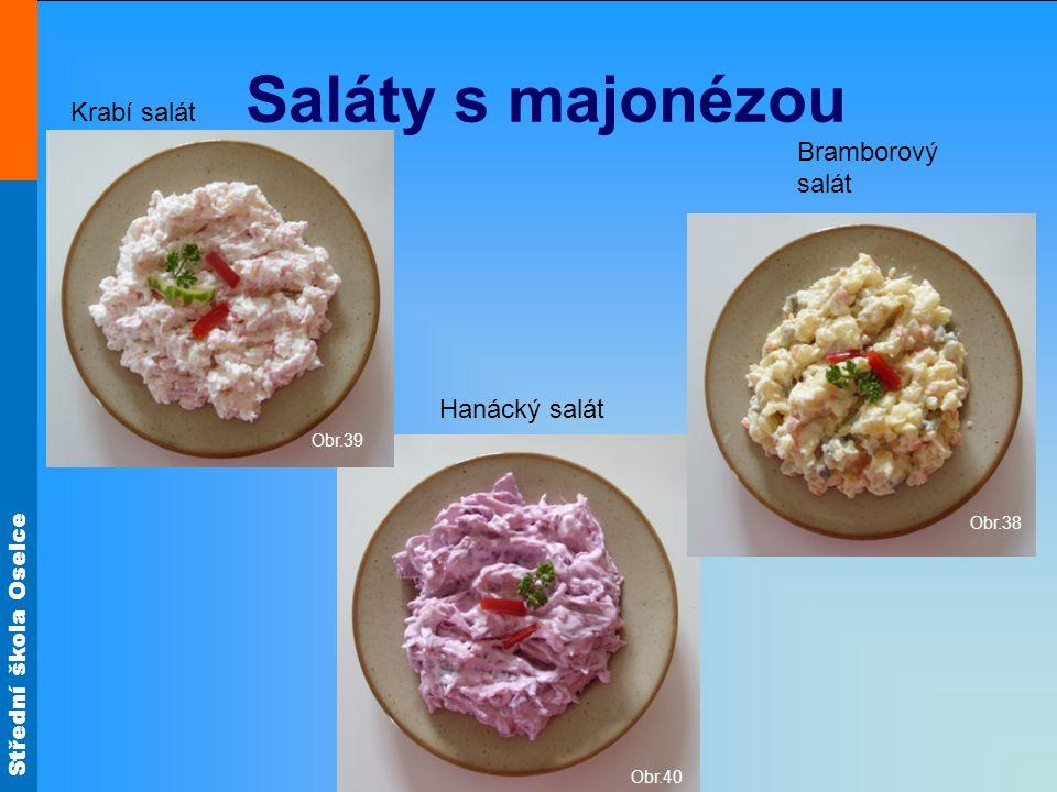 Střední škola Oselce Saláty s majonézou Bramborový salát Hanácký salát Krabí salát Obr.40 Obr.39 Obr.38