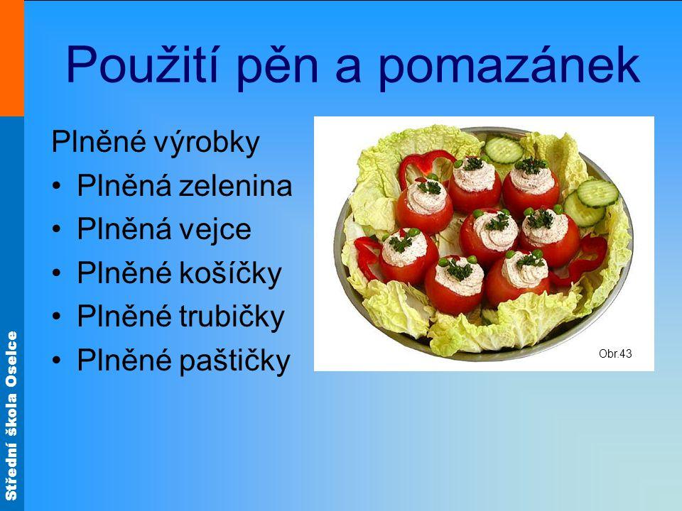 Střední škola Oselce Vejce plněná žloutkovou fáší Obr.8 Obr.10