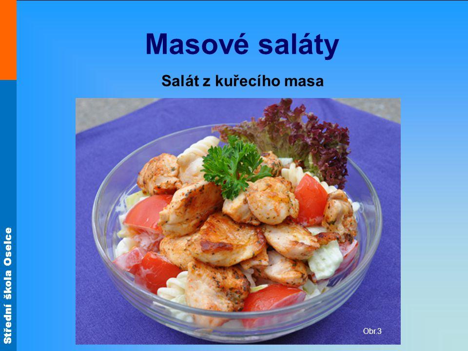 Střední škola Oselce Masové saláty Obr.3 Salát z kuřecího masa