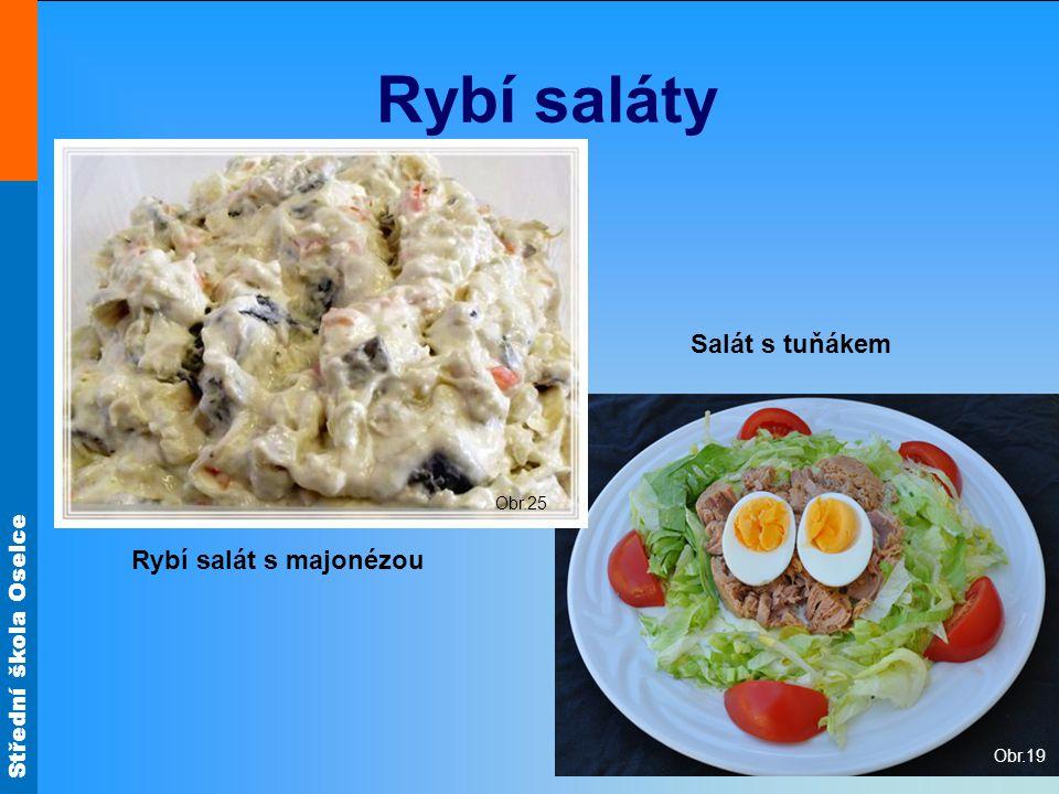 Střední škola Oselce Rybí saláty Salát s tuňákem Rybí salát s majonézou Obr.19 Obr.25