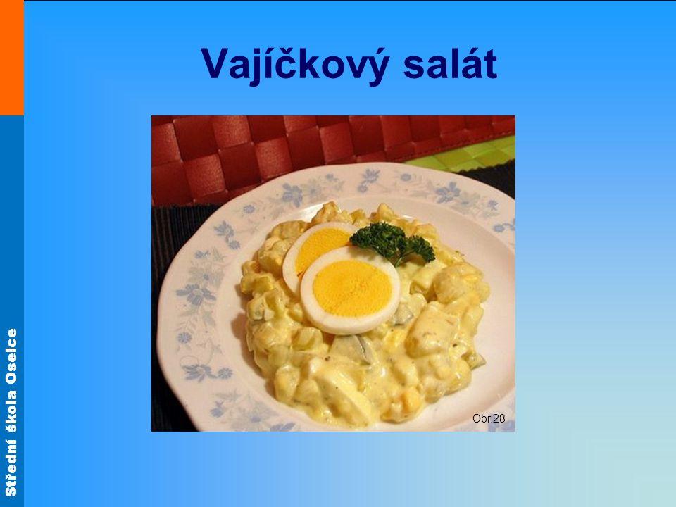 Střední škola Oselce Vajíčkový salát Obr.28