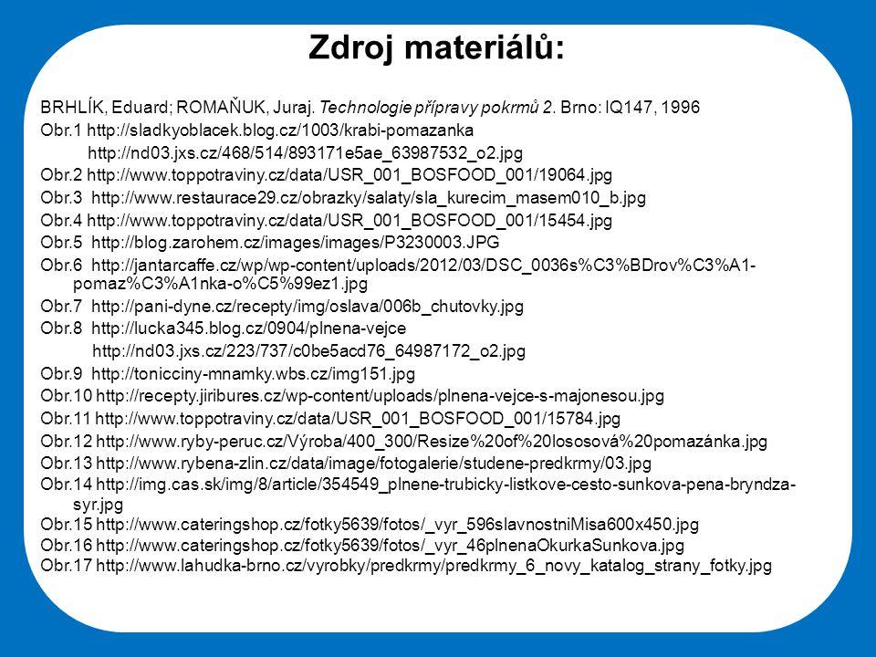 Střední škola Oselce Zdroj materiálů: BRHLÍK, Eduard; ROMAŇUK, Juraj. Technologie přípravy pokrmů 2. Brno: IQ147, 1996 Obr.1 http://sladkyoblacek.blog