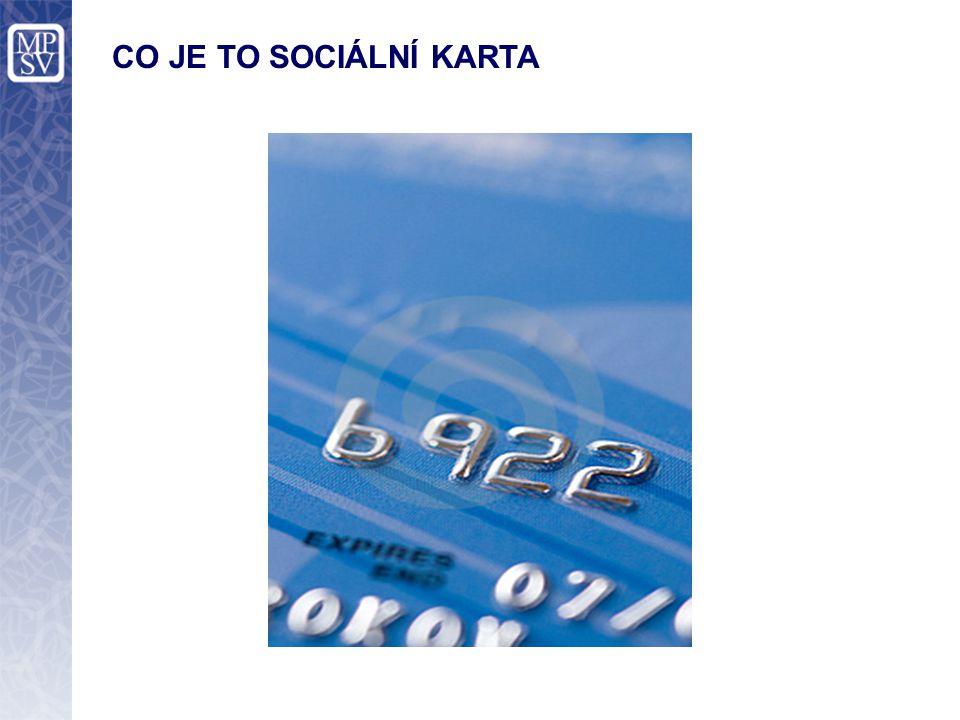 PŘÍNOSY SOCIÁLNÍ KARTY III/III Pro občana Zjednodušení a zrychlení výplaty sociálních dávek a dávek v nezaměstnanosti.