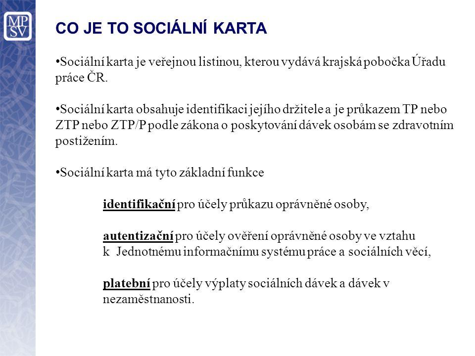 Sociální karta je veřejnou listinou, kterou vydává krajská pobočka Úřadu práce ČR. Sociální karta obsahuje identifikaci jejího držitele a je průkazem