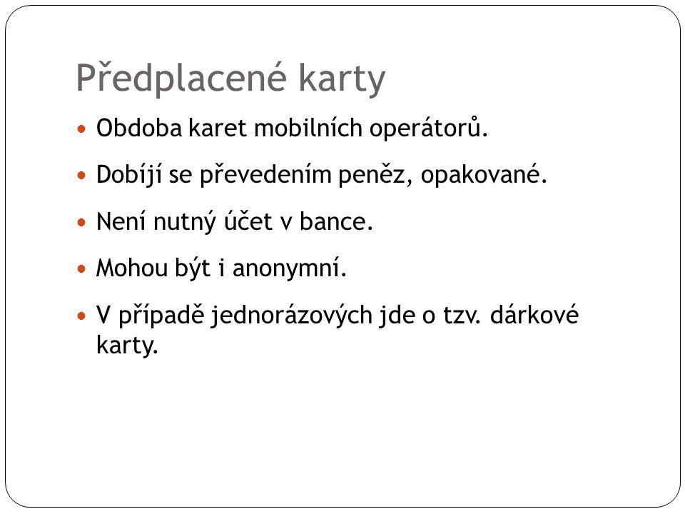 Předplacené karty Obdoba karet mobilních operátorů.