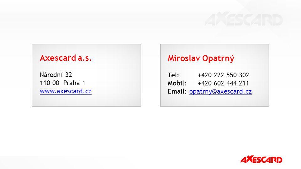 Axescard a.s. Národní 32 110 00 Praha 1 www.axescard.cz Miroslav Opatrný Tel: +420 222 550 302 Mobil: +420 602 444 211 Email: opatrny@axescard.czopatr