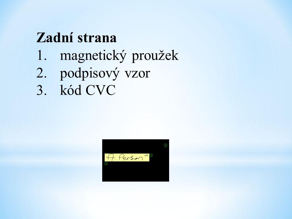 Zadní strana 1.magnetický proužek 2.podpisový vzor 3.kód CVC