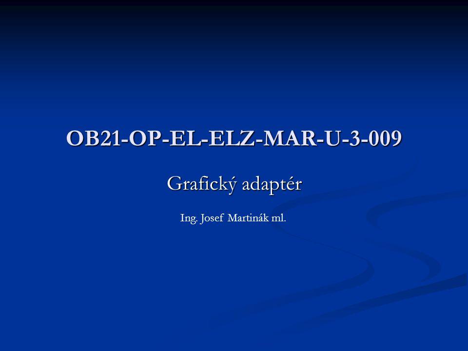 Grafický adaptér OB21-OP-EL-ELZ-MAR-U-3-009 Ing. Josef Martinák ml.