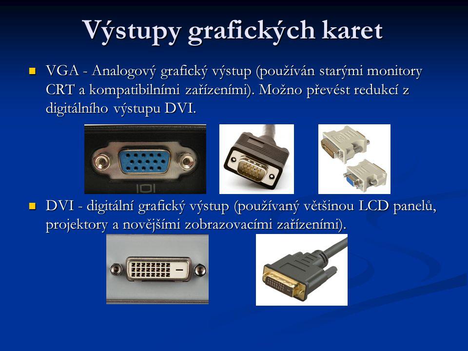 Výstupy grafických karet VGA - Analogový grafický výstup (používán starými monitory CRT a kompatibilními zařízeními). Možno převést redukcí z digitáln