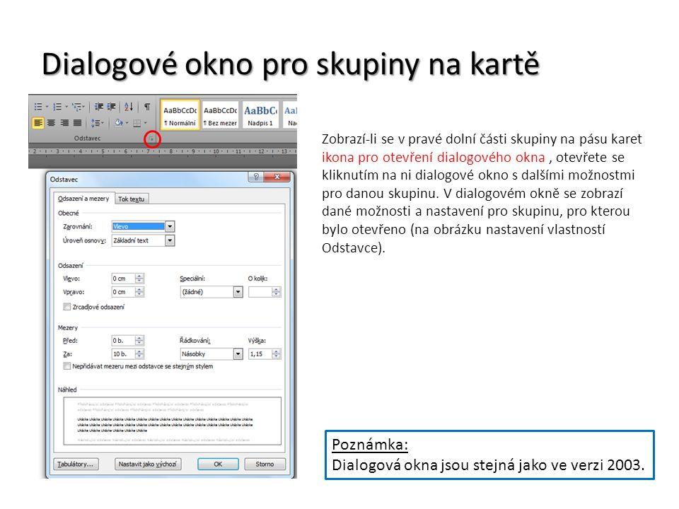 Dialogové okno pro skupiny na kartě Zobrazí-li se v pravé dolní části skupiny na pásu karet ikona pro otevření dialogového okna, otevřete se kliknutím