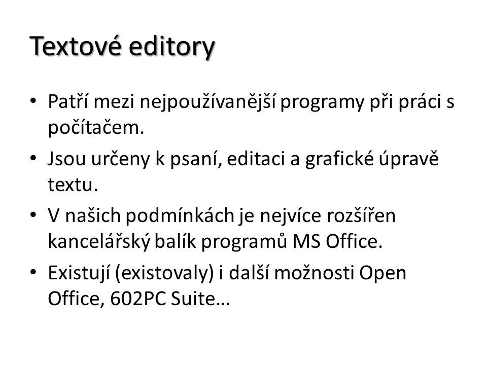 Textové editory Patří mezi nejpoužívanější programy při práci s počítačem. Jsou určeny k psaní, editaci a grafické úpravě textu. V našich podmínkách j