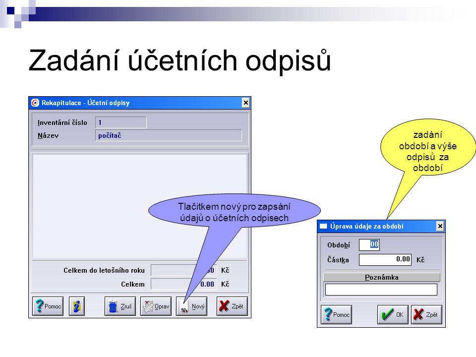 Zadání účetních odpisů Tlačitkem nový pro zapsání údajů o účetních odpisech zadání období a výše odpisů za období
