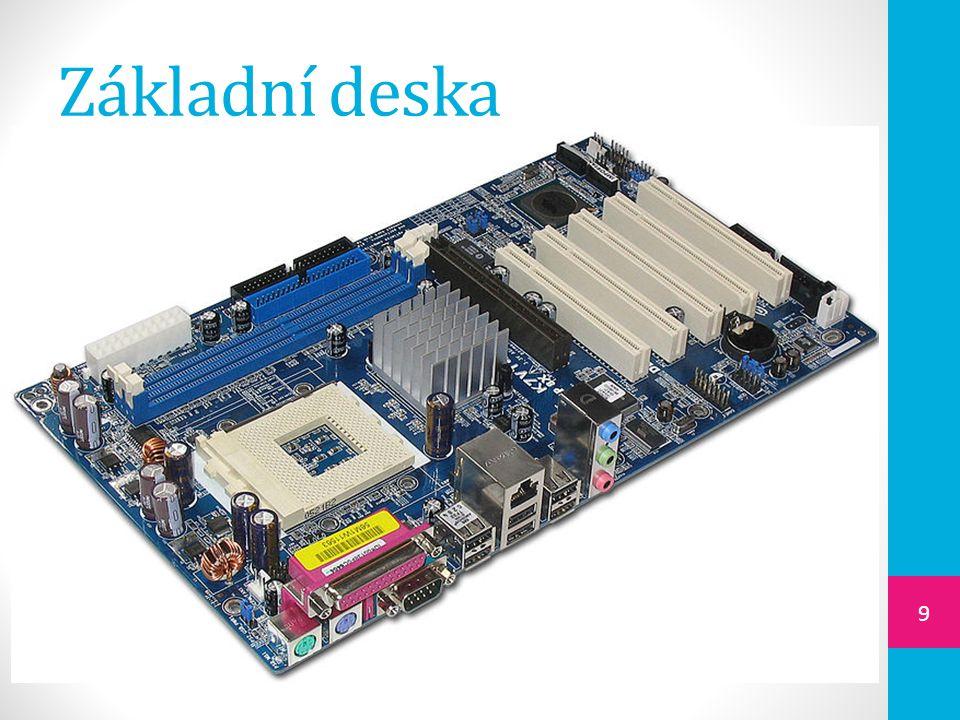  zajišťuje pevné uchycení a propojení jednotlivých dílů počítače  zajišťuje napájení el.