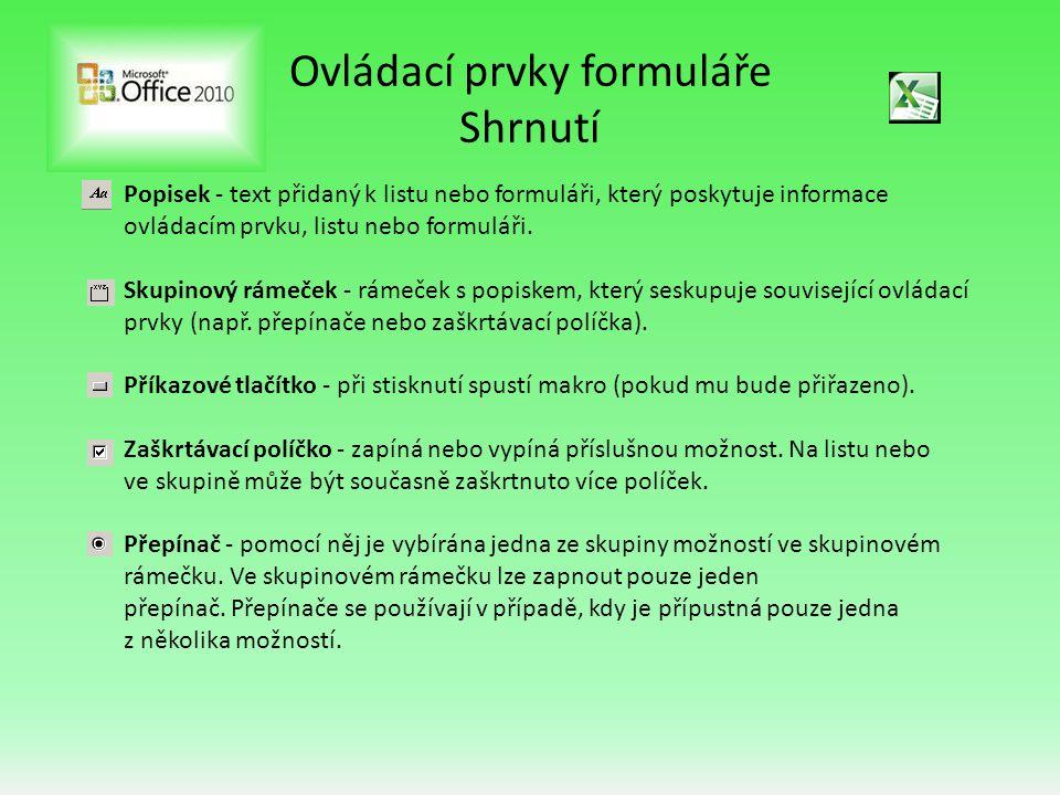 Ovládací prvky formuláře Shrnutí Popisek - text přidaný k listu nebo formuláři, který poskytuje informace ovládacím prvku, listu nebo formuláři.