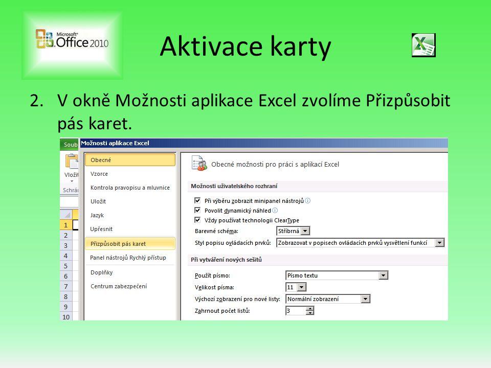 Aktivace karty 2.V okně Možnosti aplikace Excel zvolíme Přizpůsobit pás karet.