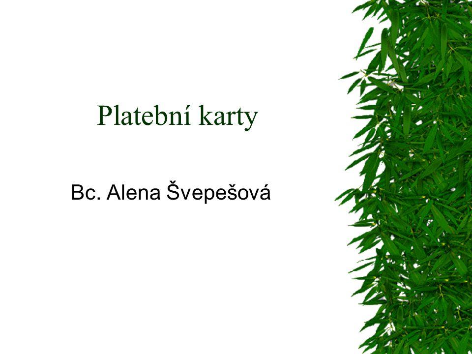 Platební karty Bc. Alena Švepešová