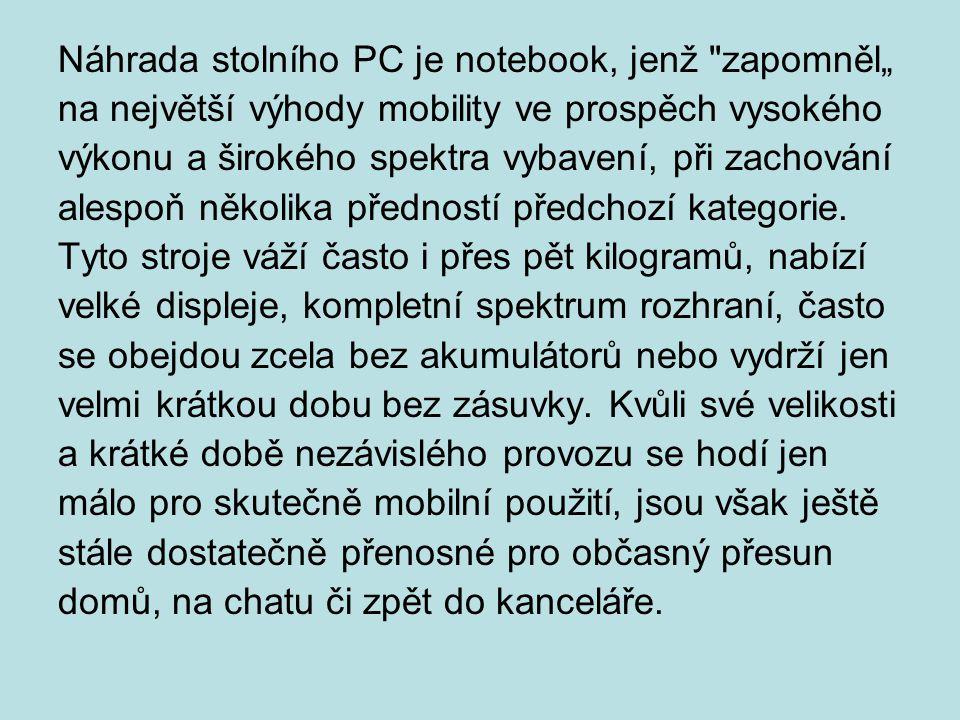 Náhrada stolního PC je notebook, jenž