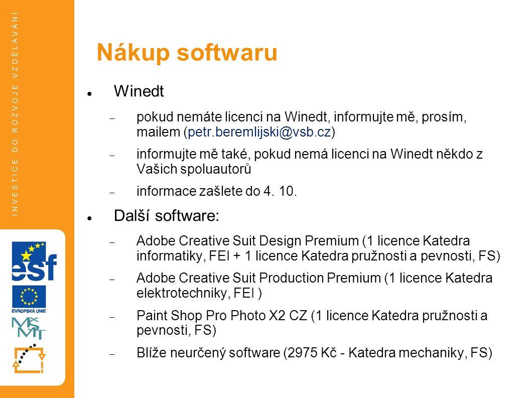 Winedt  pokud nemáte licenci na Winedt, informujte mě, prosím, mailem (petr.beremlijski@vsb.cz)  informujte mě také, pokud nemá licenci na Winedt někdo z Vašich spoluautorů  informace zašlete do 4.
