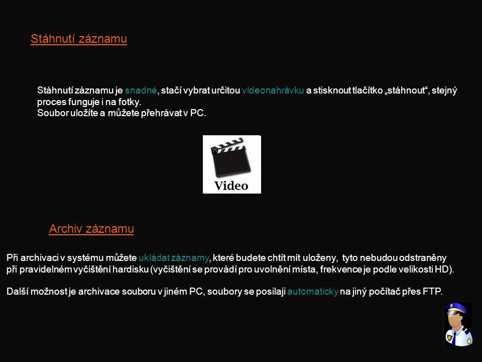"""Stáhnutí záznamu Stáhnutí záznamu je snadné, stačí vybrat určitou videonahrávku a stisknout tlačítko """"stáhnout"""", stejný proces funguje i na fotky. Sou"""