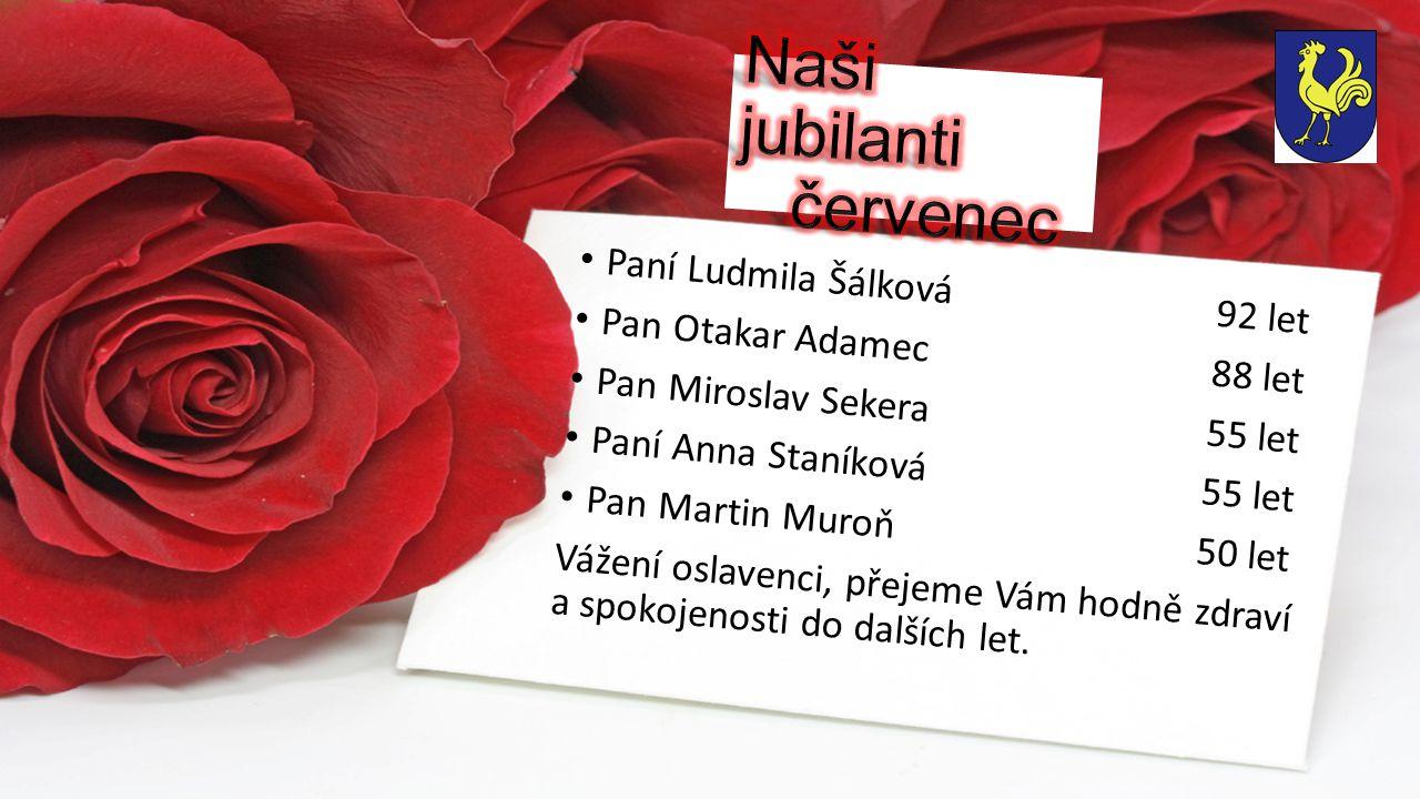 Srpen je měsícem oslav jubileí těchto spoluobčanů: Paní Štěpánka Moravcová84 let.