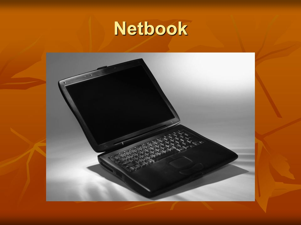Netbook Netbook označuje počítač menší než notebook.