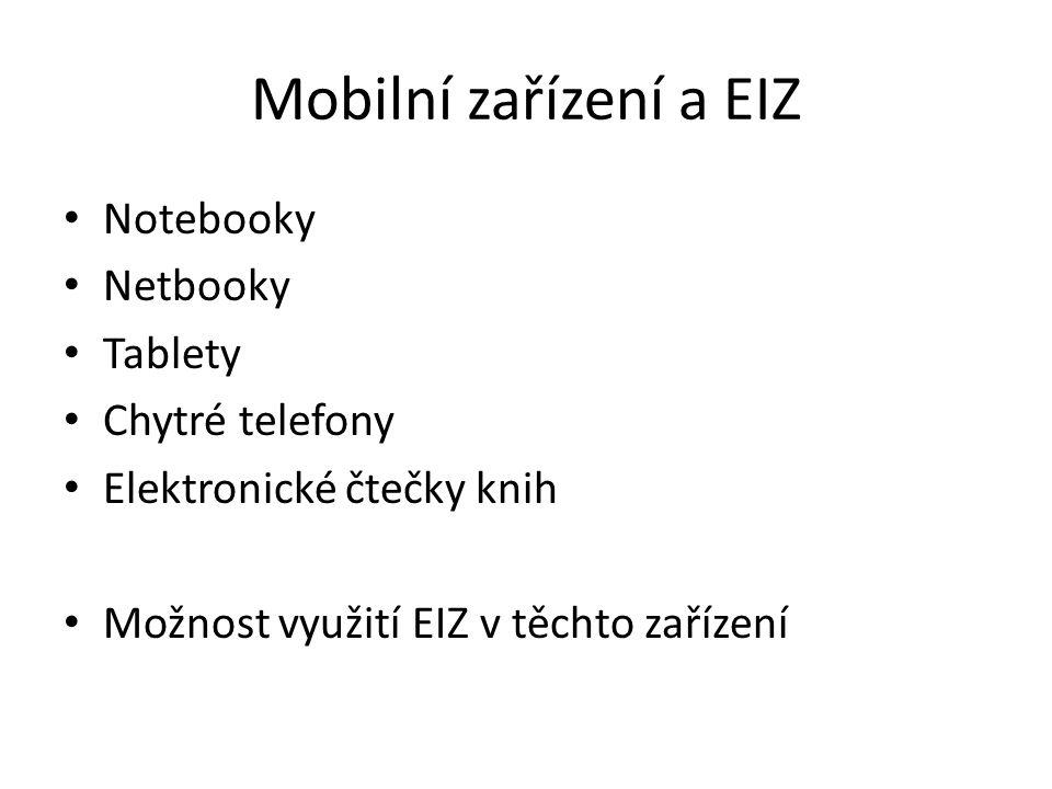 Mobilní zařízení a EIZ Notebooky Netbooky Tablety Chytré telefony Elektronické čtečky knih Možnost využití EIZ v těchto zařízení