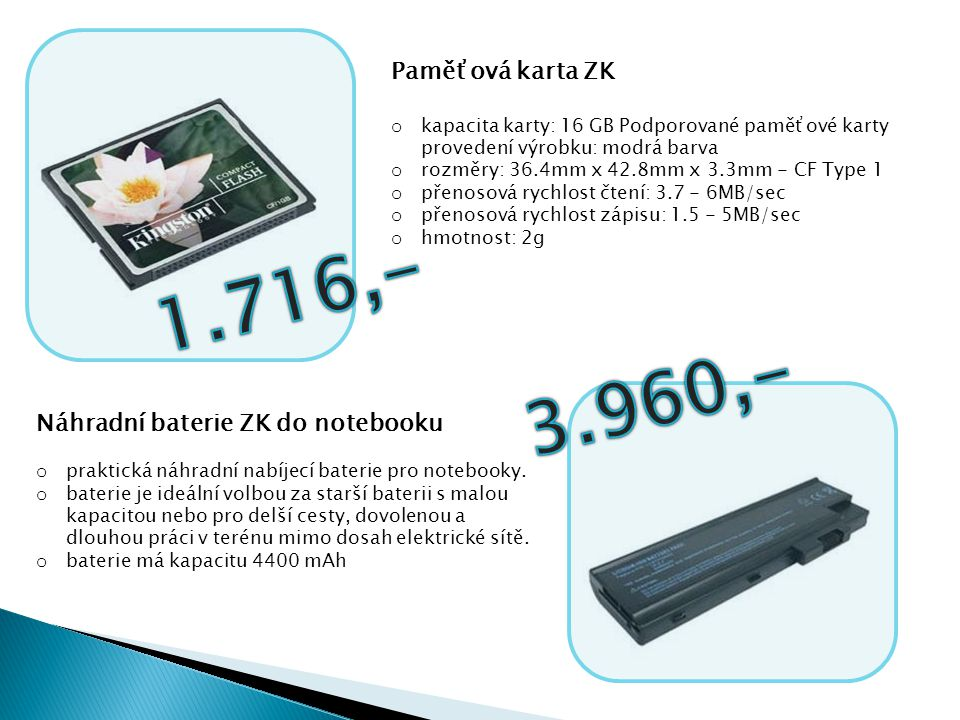 Paměťová karta ZK o kapacita karty: 16 GB Podporované paměťové karty provedení výrobku: modrá barva o rozměry: 36.4mm x 42.8mm x 3.3mm - CF Type 1 o p