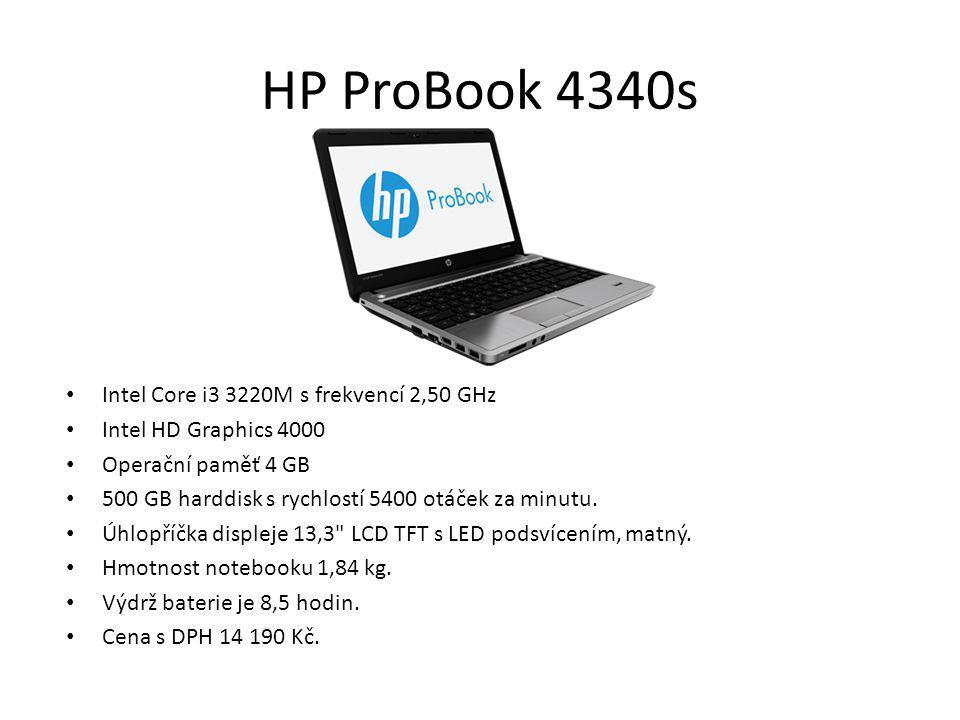 HP ProBook 4340s Intel Core i3 3220M s frekvencí 2,50 GHz Intel HD Graphics 4000 Operační paměť 4 GB 500 GB harddisk s rychlostí 5400 otáček za minutu