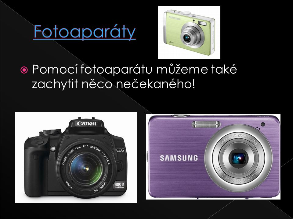  Pomocí fotoaparátu můžeme také zachytit něco nečekaného!