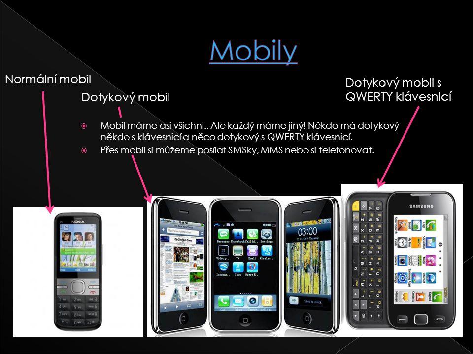  Mobil máme asi všichni.. Ale každý máme jiný! Někdo má dotykový někdo s klávesnicí a něco dotykový s QWERTY klávesnicí.  Přes mobil si můžeme posíl