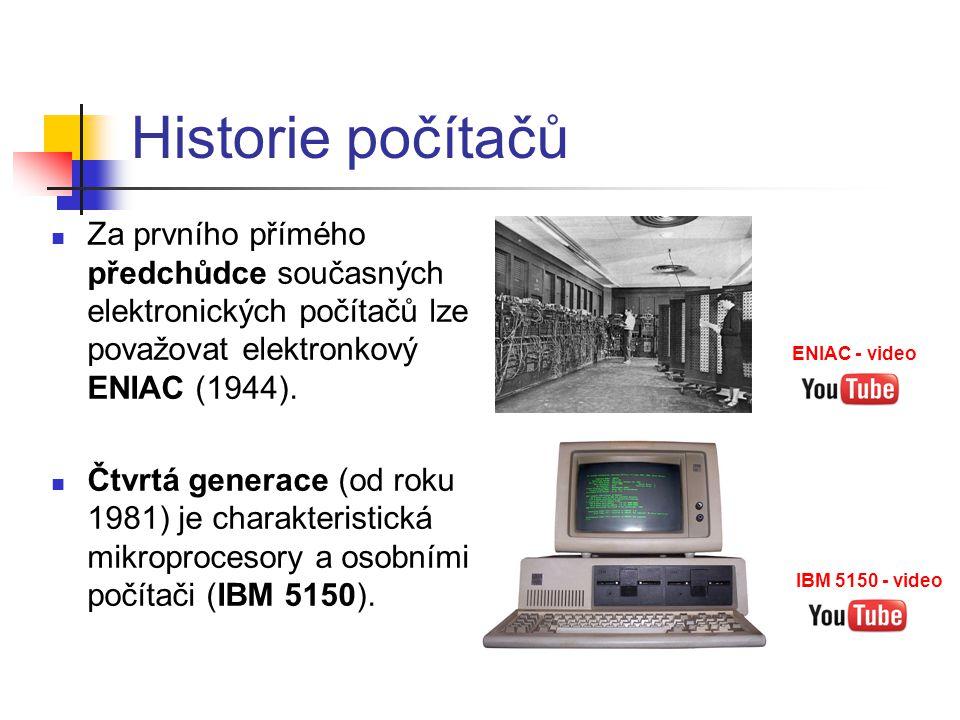 Historie počítačů v datech 1936 - Nultá generace počítačů (Konrad Zuse – Z1, Z2, Z3) 1945 – První generace počítačů (elektronky - ENIAC, MANIAC) 1951 – Druhá generace počítačů (tranzistory - UNIVAC, EPOS) 1965 – Třetí generace počítačů (integrované obvody – IBM) 1981 - Čtvrtá generace počítačů (mikroprocesory – osobní počítače) 1946 – 1.
