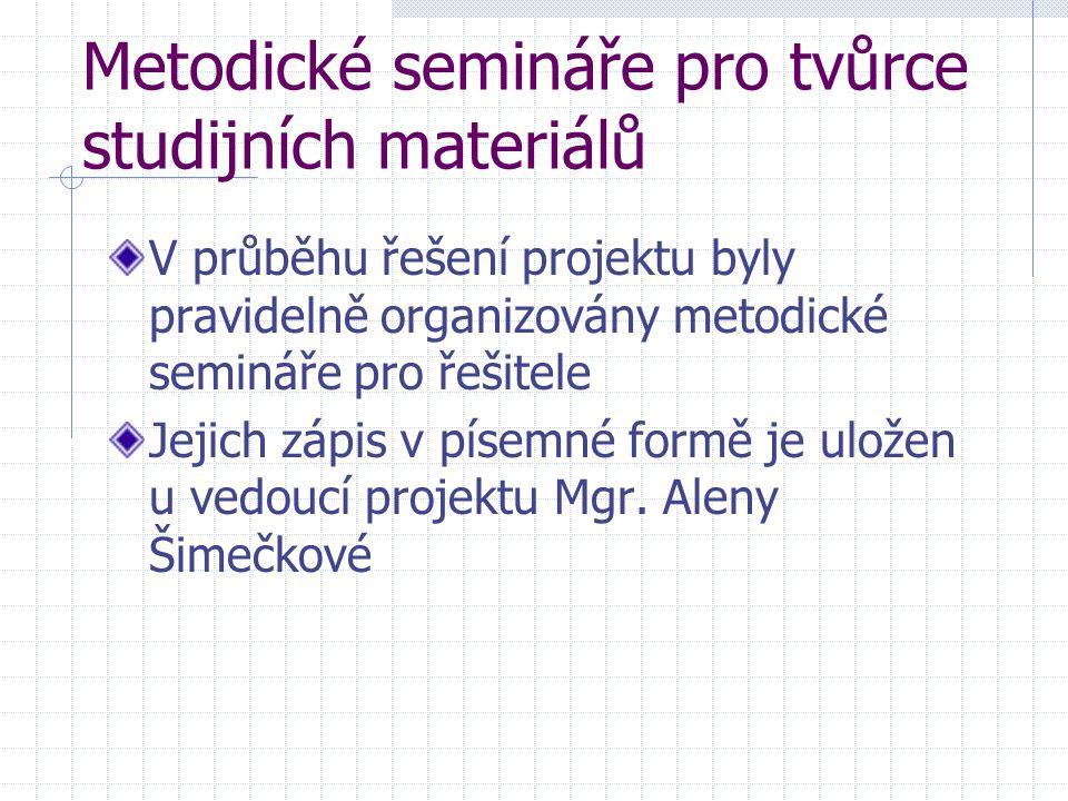 Metodické semináře pro tvůrce studijních materiálů V průběhu řešení projektu byly pravidelně organizovány metodické semináře pro řešitele Jejich zápis