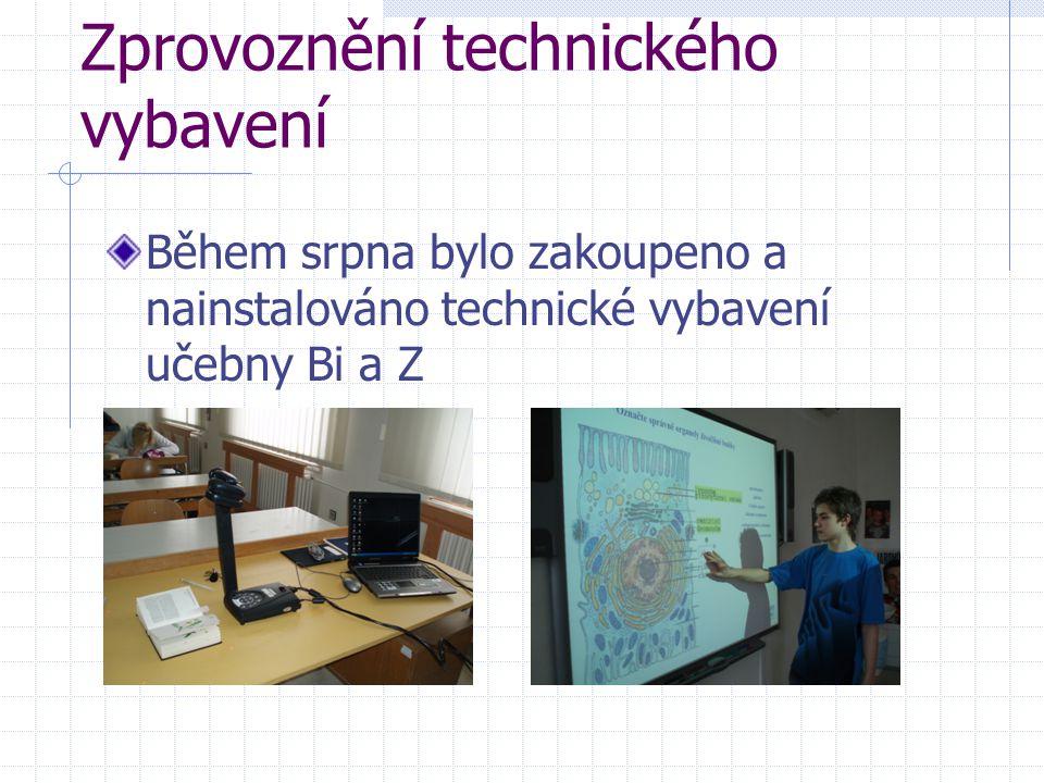 Zprovoznění technického vybavení Během srpna bylo zakoupeno a nainstalováno technické vybavení učebny Bi a Z