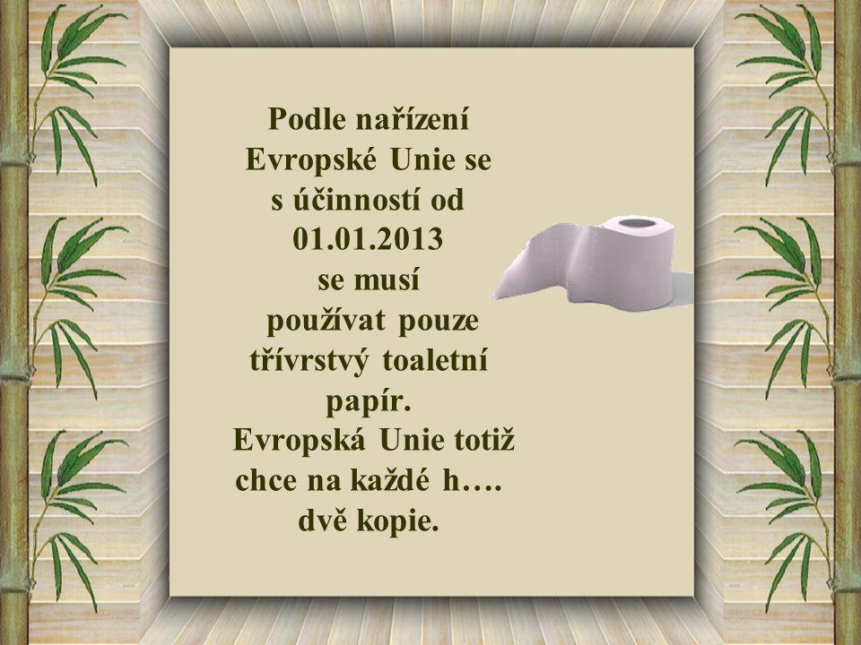 Podle nařízení Evropské Unie se s účinností od 01.01.2013 se musí používat pouze třívrstvý toaletní papír.