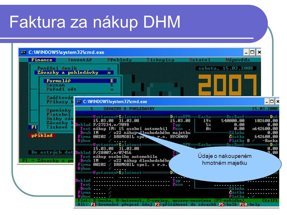 Faktura za nákup DHM Údaje o nakoupeném hmotném majetku