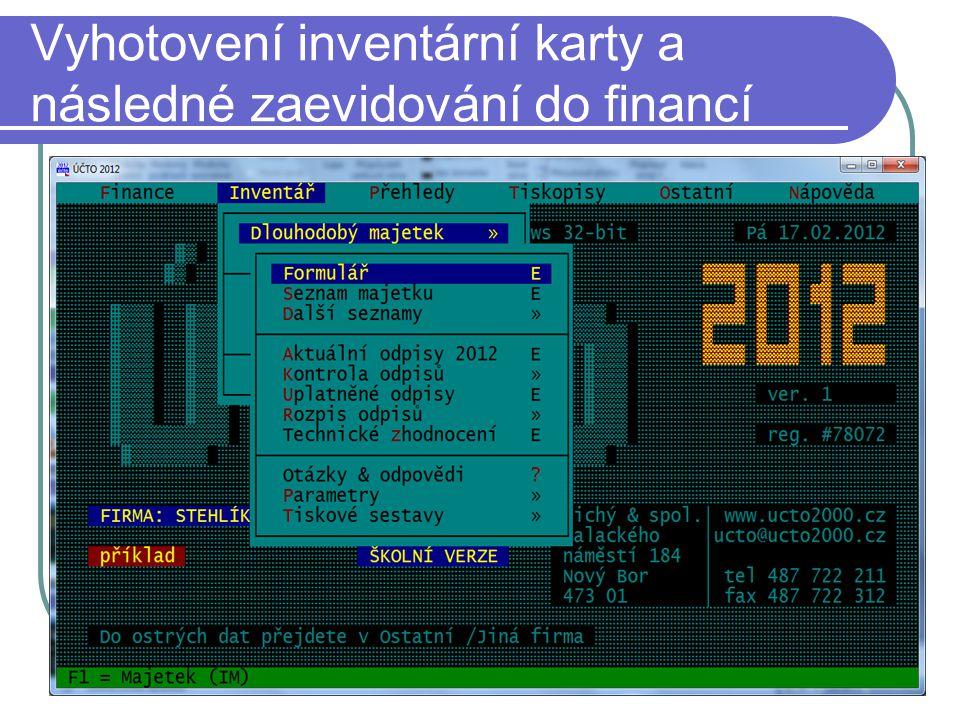 Vyhotovení inventární karty a následné zaevidování do financí