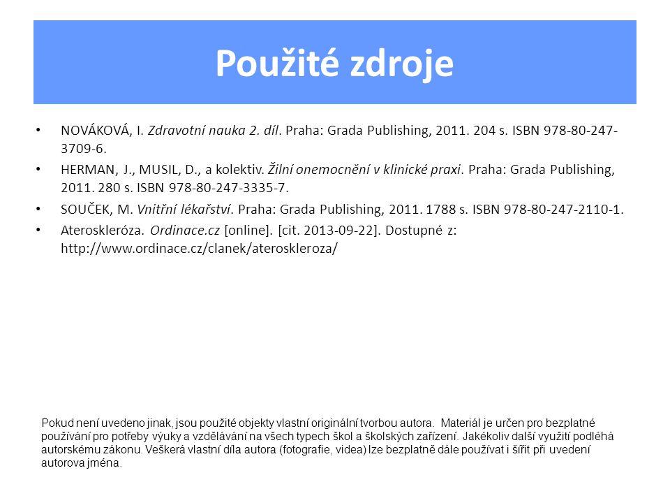 Použité zdroje NOVÁKOVÁ, I. Zdravotní nauka 2. díl. Praha: Grada Publishing, 2011. 204 s. ISBN 978-80-247- 3709-6. HERMAN, J., MUSIL, D., a kolektiv.