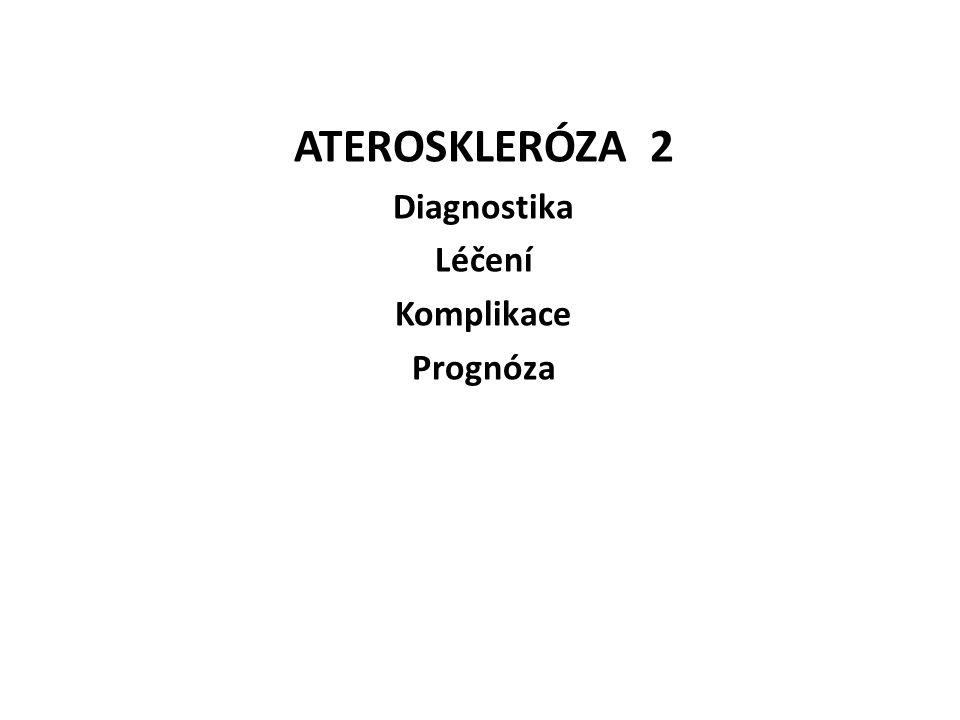 ATEROSKLERÓZA 2 Diagnostika Léčení Komplikace Prognóza