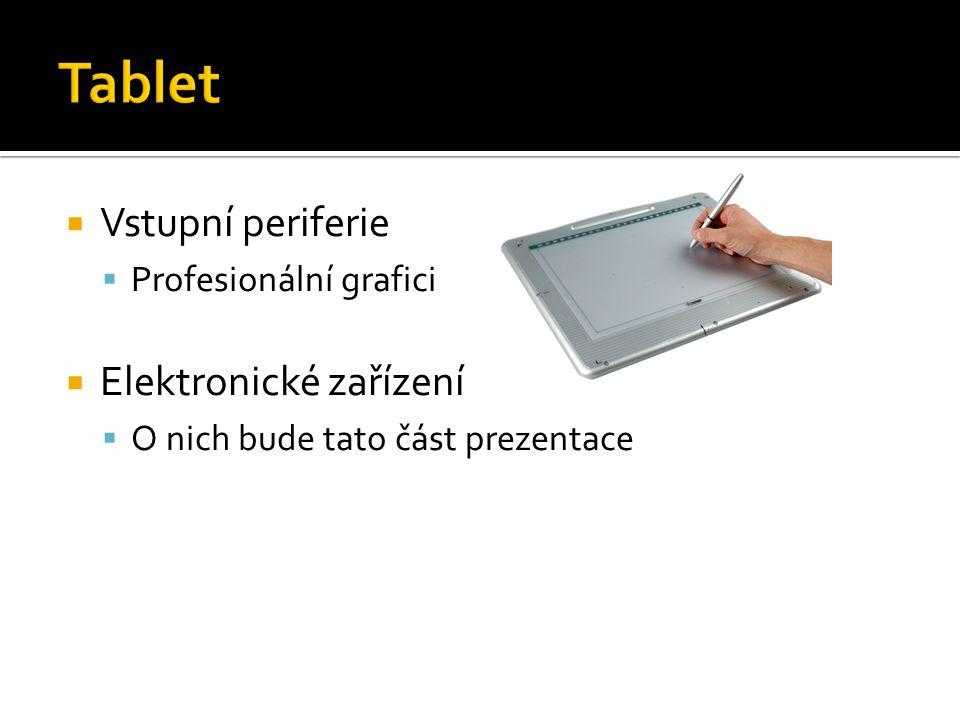  Vstupní periferie  Profesionální grafici  Elektronické zařízení  O nich bude tato část prezentace
