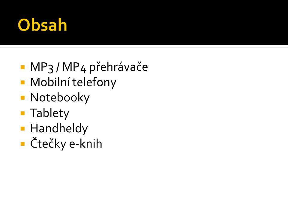  MP3 / MP4 přehrávače  Mobilní telefony  Notebooky  Tablety  Handheldy  Čtečky e-knih