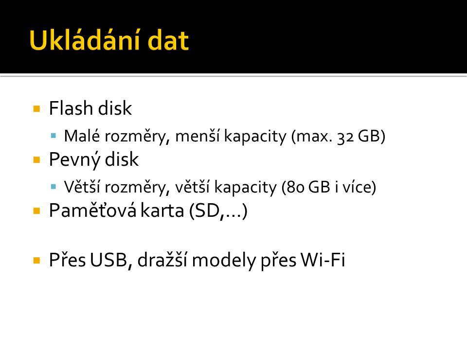  Flash disk  Malé rozměry, menší kapacity (max. 32 GB)  Pevný disk  Větší rozměry, větší kapacity (80 GB i více)  Paměťová karta (SD,…)  Přes US