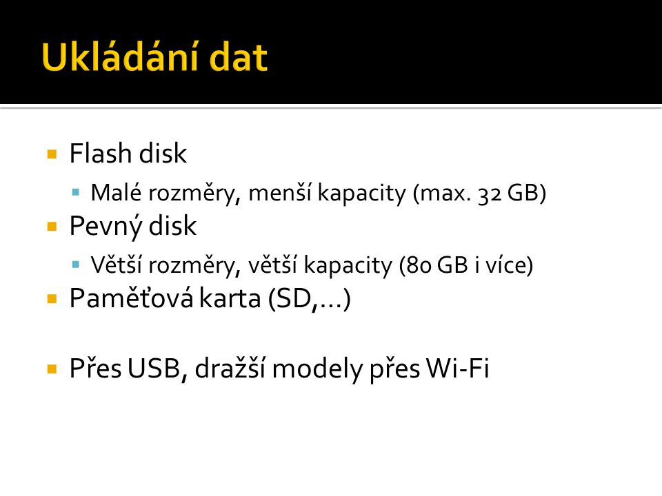  Flash disk  Malé rozměry, menší kapacity (max.