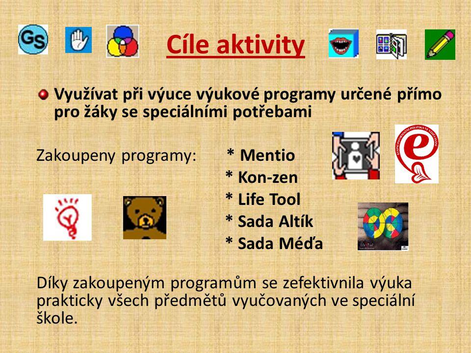 Cíle aktivity Využívat při výuce výukové programy určené přímo pro žáky se speciálními potřebami Zakoupeny programy: * Mentio * Kon-zen * Life Tool *