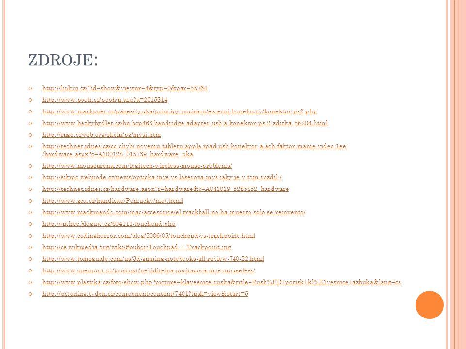 ZDROJE : http://linkuj.cz/?id=show&viewnr=4&typ=0&par=35764 http://www.pooh.cz/pooh/a.asp?a=2015814 http://www.markonet.cz/pages/vyuka/principy-pocita