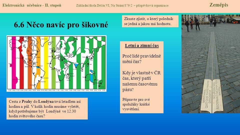 6.6 Něco navíc pro šikovné Elektronická učebnice - II. stupeň Základní škola Děčín VI, Na Stráni 879/2 – příspěvková organizace Zeměpis Zkuste zjistit