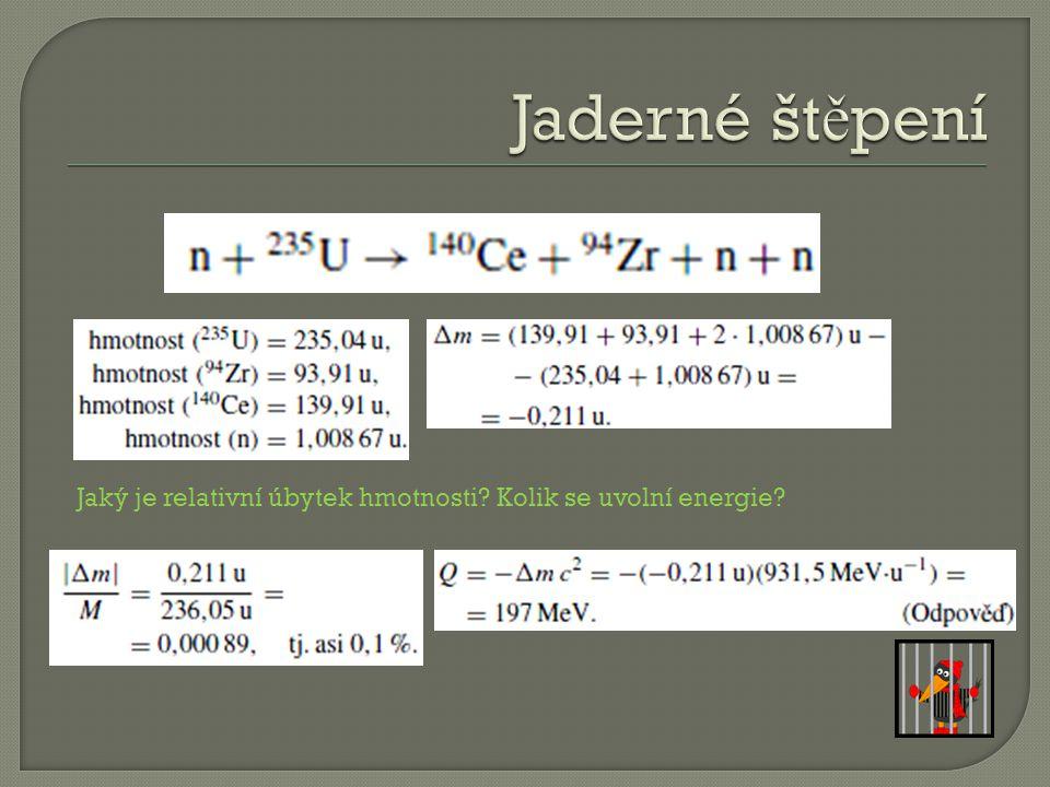 Jaký je relativní úbytek hmotnosti? Kolik se uvolní energie?
