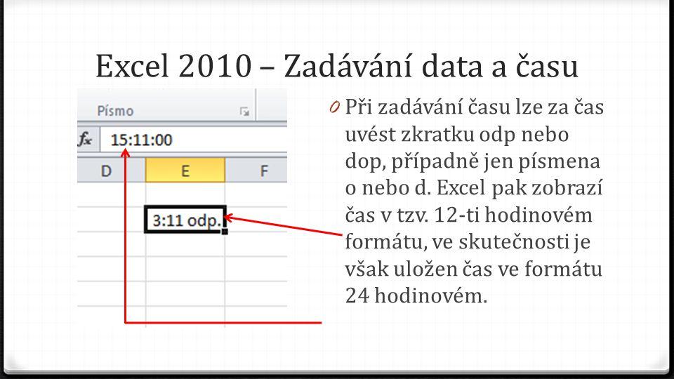 0 Stejný čas umíme zobrazit v různých formátech 0 Vždy je však v buňce uložena stejná číselná hodnota