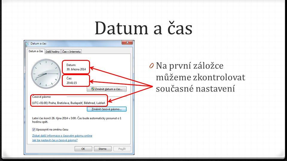 Oblast a jazyk 0 Dále můžeme změnit Klávesnici a jazyky