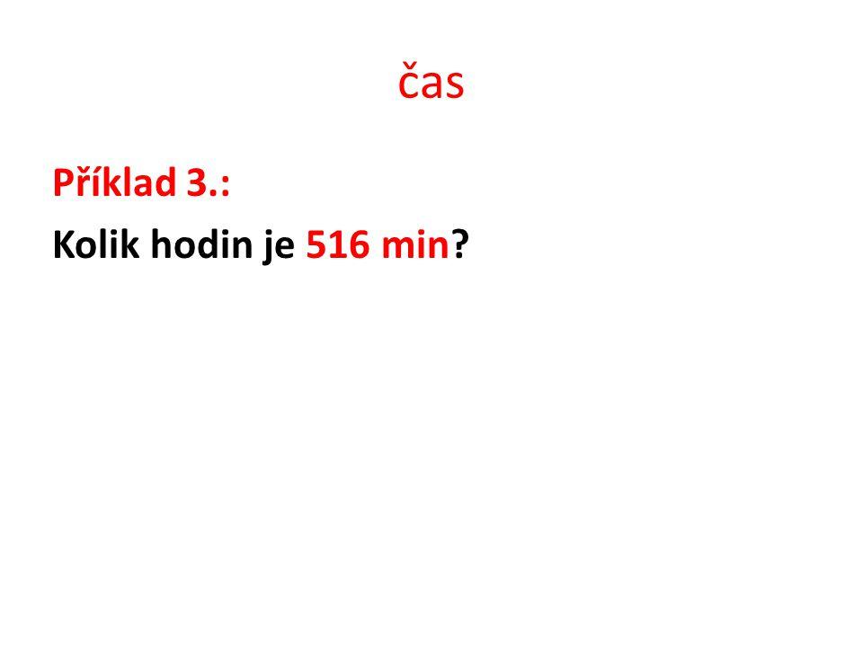 Příklad 3.: Kolik hodin je 516 min?